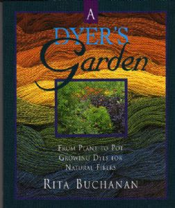 A Dyer's Garden by Rita Buchanan - Out of print, but 2 second hand copies left